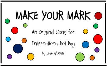 Make Your Mark! An Original Song for International Dot Day