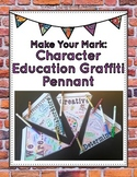 Make Your Mark: Character Education Graffiti Pennant