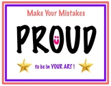 Make Your Mistakes PROUD to be in your Art!  Art Room Poster & Artist Toolkits