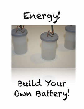 Make Your Own Battery! Potential Energy to Kinetic, Chemic