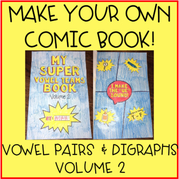 Vowel Digraphs and Diphthongs Activity - Make Your Own Comic Book -  Vol. 2