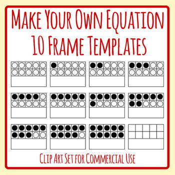 Make Your Own Equations Ten Frame Templates Clip Art Set Commercial Use