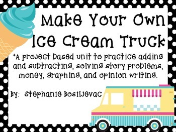 Make Your Own Ice Cream Truck (End of the Year Project, Math Common Core)