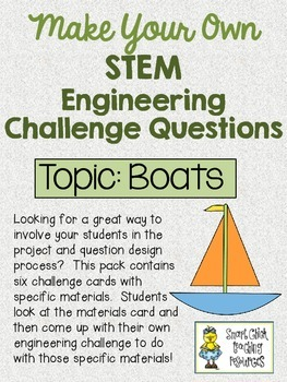 Make Your Own STEM Engineering Challenge Questions Pack~ BOATS