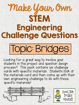 Make Your Own STEM Engineering Challenge Questions Pack~ BRIDGES