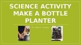 Make a Bottle Planter Activity