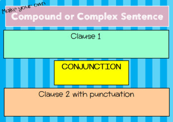Make a Compound or Complex Sentence with Conjunctions