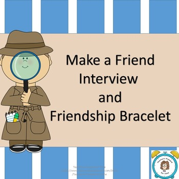 Make a Friend Interview and Friendship Bracelet