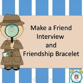 Make a Friend Interview and Friendship Bracelet