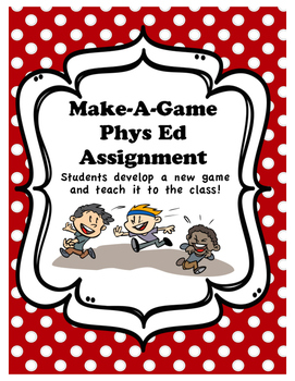 Make a Game - Cooperative Phys Ed Assignment