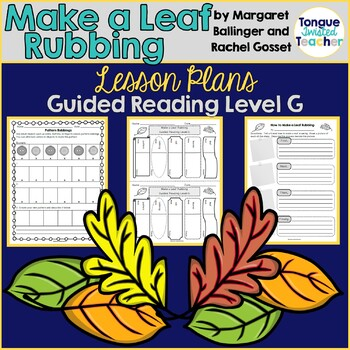 Make a Leaf Rubbing by Ballinger and Gosset, Guided Readin