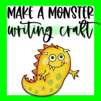 Make a Monster Writing Activity & Craft