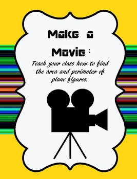 Make a Movie: Teach your class - area and perimeter