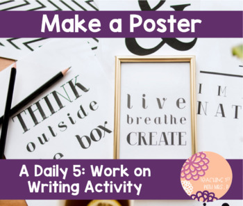 Make a Poster- A Daily 5 Work on Writing Activity