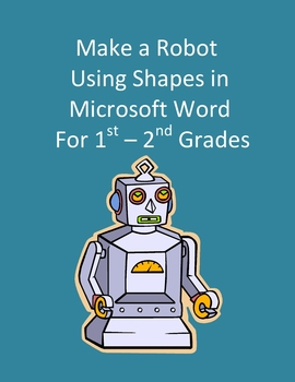 Make a Robot Using Shapes in Microsoft Word for 1st-2nd Grades -Simple Geometry