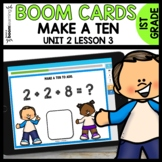 Make a Ten to Add using Boom Cards    Digital Task Cards Module 2 Lesson 3