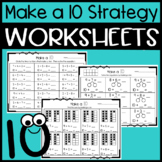Make a Ten Strategy for Addition: Worksheets and Center Activity