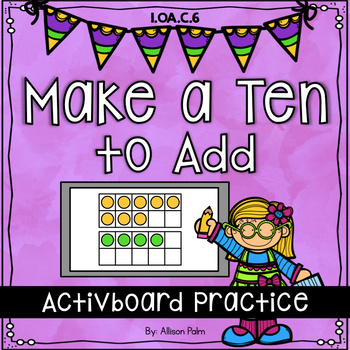 Make a Ten to Add {Activboard Practice}
