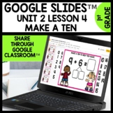 Make a Ten to Add GOOGLE SLIDES™ Digital Task Cards   Module 2 Lesson 4