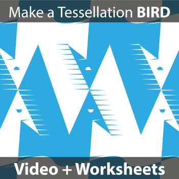 Make a Tessellation Pattern - BIRD (Video and Worksheets)