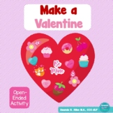 Make a Valentine: Open-Ended Activity