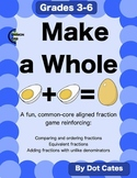 Make a Whole! A Common Core Aligned Fun Fraction Game for 3rd - 6th Grade