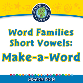 Word Families Short Vowels: Make-a-Word - NOTEBOOK Gr. PK-2