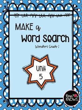 Make a Word Search McGraw Hill Wonders Grade 1 Unit 5