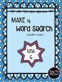 Make a Word Search McGraw Hill Wonders Grade 1 Unit 6