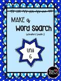 Make a Word Search McGraw Hill Wonders Grade 2 Unit 6