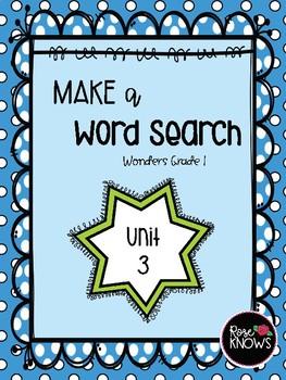 Make a Word Search McGraw Hill Wonders Grade 1 Unit 3