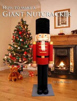 Make a giant nutcracker