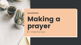 Make a prayer and learn some connectors