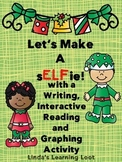 Make a sELFie: Elf Theme Writing Prompts, Emergent Reader and Graphing Activity