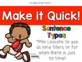 Make it Quick!  Sentence Types