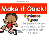 Make it Quick!  Sentence Types