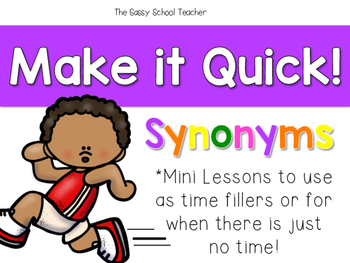 Make it Quick!  Synonyms