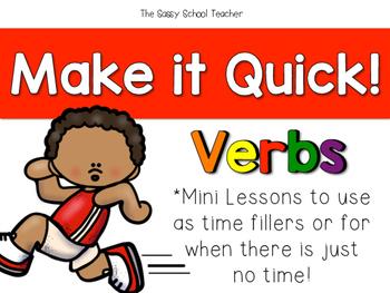 Make it Quick!  Verbs
