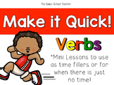 Make it Quick!  Verbs