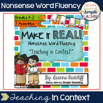 """Make it REAL"" Nonsense Word Fluency ~ ""Teaching in Context"""