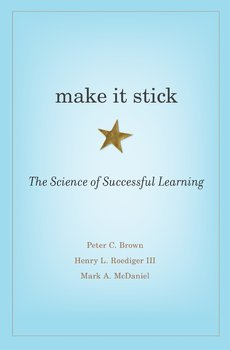 Make it Stick: The Science of Successful Learning (Book Club Questions)