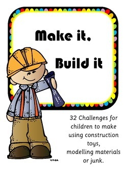 Make it, build it: building & construction challenges for 4-10 year olds