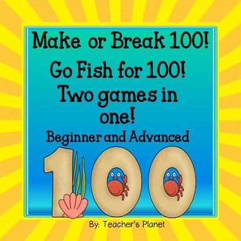 Addition Game-Make or Break 100 and Go Fish for 100! 2 games in One!