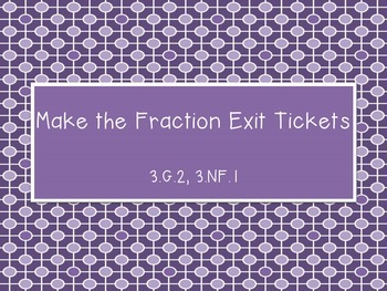 Make the Fraction Exit Tickets