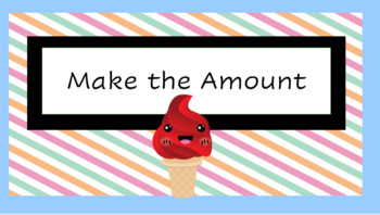 Make the amount by Counting Coins/ Money Ice Cream Shop