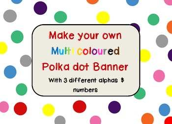 Make your own multi-colored polka dot banners