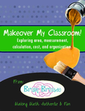 Makeover My Classroom! Exploring area, measurement, calcul