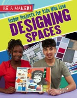 Maker Projects for Kids Who Love Designing Spaces