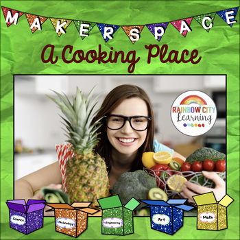 Maker Space: A Cooking Place