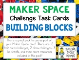 Maker Space Challenge Task Cards - Using BUILDING BLOCKS